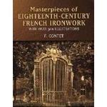 Masterpieces of eighteenth-century french ironwork: with over 300 illustrations.