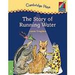 Cambridge Storybooks 3 The Story of Running Water